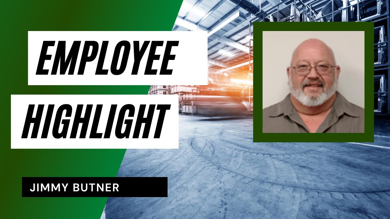 Employee Highlight - Jimmy Butner